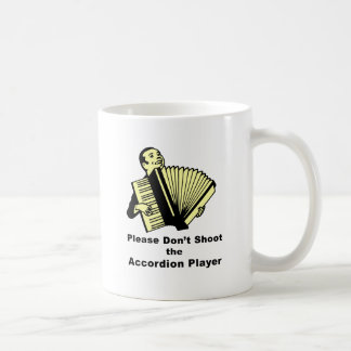 Please don't shoot the accordion player coffee mug