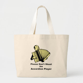 Please don't shoot the accordion player large tote bag