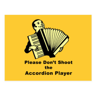 Please don't shoot the accordion player postcard