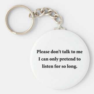 Please Don't Talk To Me Keychain