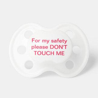 Please don't touch me pacifier