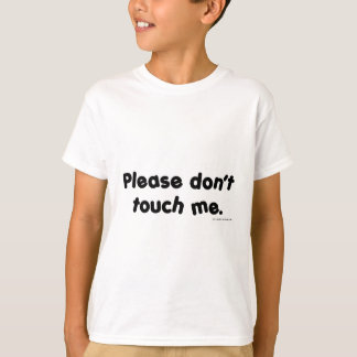 Please Don't Touch Me T-Shirt
