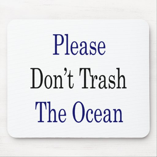 Please Don't Trash The Ocean Mouse Pad