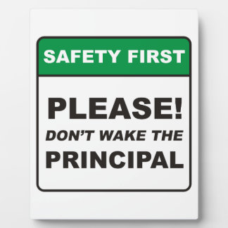 Please, don't wake the Principal! Display Plaque