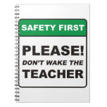 Please, don't wake the Teacher. Notebooks