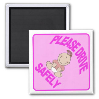 Please drive safely - Baby Girl Pink Magnets