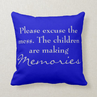 Please excuse the mess. memories pillow