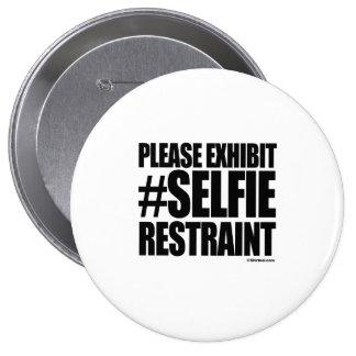 PLEASE EXHIBIT SELFIE RESTRAINT PIN