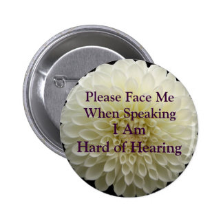 Please Face Me Hard of Hearing Button