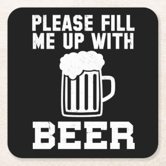 Please Fill Me Up With Beer (black) Square Paper Coaster