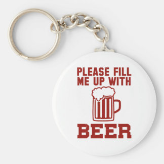 Please Fill Me Up With Beer Basic Round Button Keychain