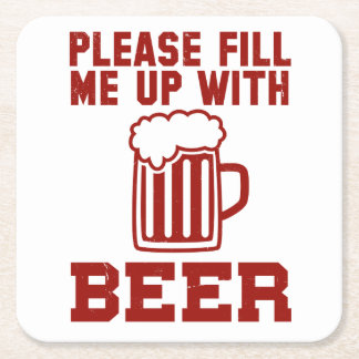 Please Fill Me Up With Beer Square Paper Coaster