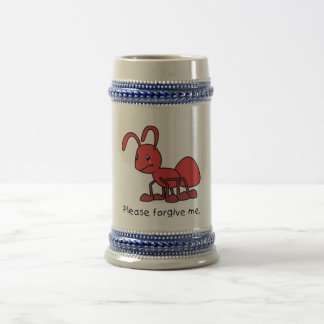 Please Forgive Me Crying Weeping Red Ant Pillow Beer Stein
