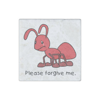 Please Forgive Me Crying Weeping Red Ant Pillow Stone Magnet