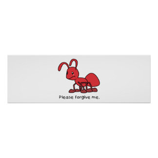 Please Forgive Me Crying Weeping Red Ant Pillow Posters