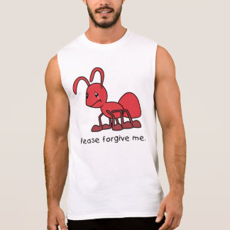 Please Forgive Me Crying Weeping Red Ant T Shirts