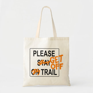 Please Get Off Trail - Tote Bag