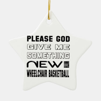 Please give me something new with Wheelchair baske Ceramic Ornament