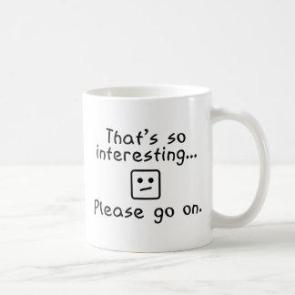 Please Go On Coffee Mug