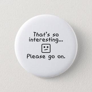 Please Go On Pinback Button