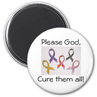 Please God, Cure them all! (Button) 2 Inch Round Magnet
