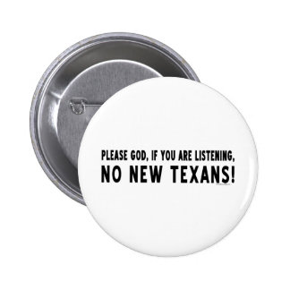 Please God, No New Texans Button