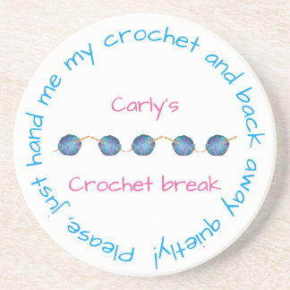 Please hand me my crochet ... with your name coaster