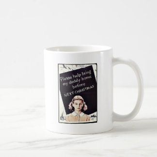 Please Help Bring My Daddy Home Before Next Christ Classic White Coffee Mug