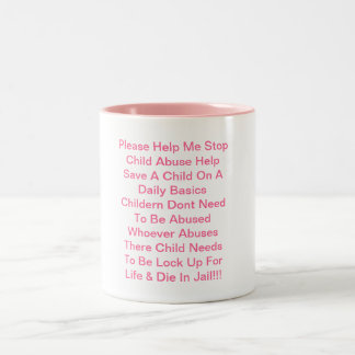 Please Help Me Stop Child Abuse Help Save A Chi... Two-Tone Coffee Mug