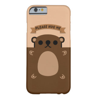 PLEASE HUG ME. BARELY THERE iPhone 6 CASE
