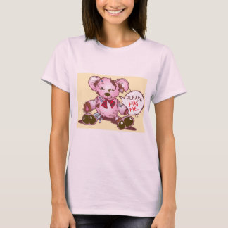 Please Hug Me - lonely teddy bear T-Shirt