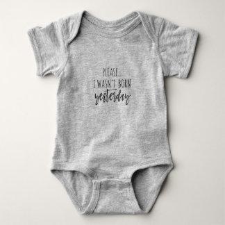 Please..I wasn't born yesterday baby suit tutu Baby Bodysuit