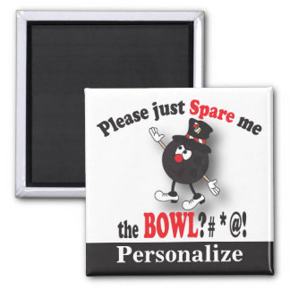 Please just Spare me the Bowl | Funny Magnet
