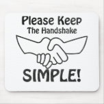 Please Keep The Handshake Simple Mouse Pads