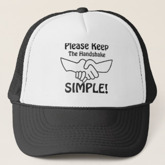 Please Keep The Handshake Simple Trucker Hat