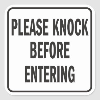 Please Knock Before Entering sign Square Sticker
