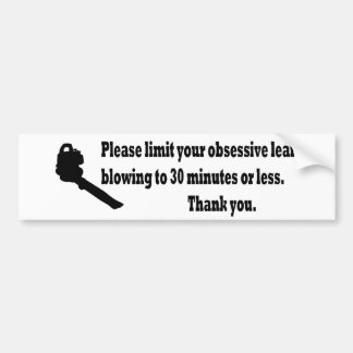 Please Limit Your Leaf Blowing Bumper Sticker