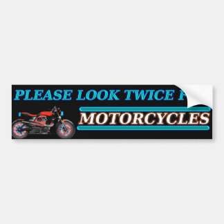 PLEASE LOOK TWICE FOR MOTORCYLES BUMPER STICKER