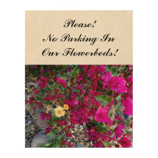Please! No Parking In Our Flowerbeds!  2 Wood Wall Decor
