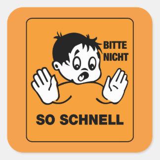 Please Not so Fast, Traffic Signs Austria Square Sticker