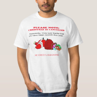 Please Note: Christmas Is Cancelled Funny T-shirts