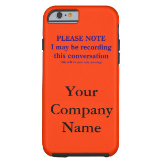 Please Note, I may be recording this conversation iPhone 6 Case