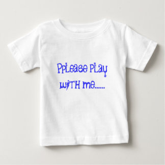 Please play with me...... tshirts