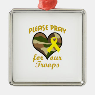 PLEASE PRAY FOR OUR TROOPS SQUARE METAL CHRISTMAS ORNAMENT