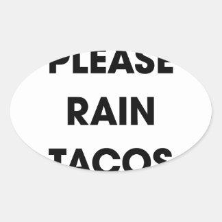 Please Rain Tacos 2 Oval Sticker