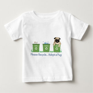 Please Recycle, Adopt A Pug Baby T-Shirt