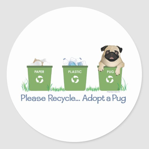 Please Recycle, Adopt A Pug Classic Round Sticker