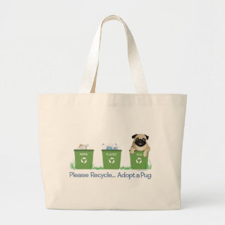 Please Recycle, Adopt A Pug Large Tote Bag
