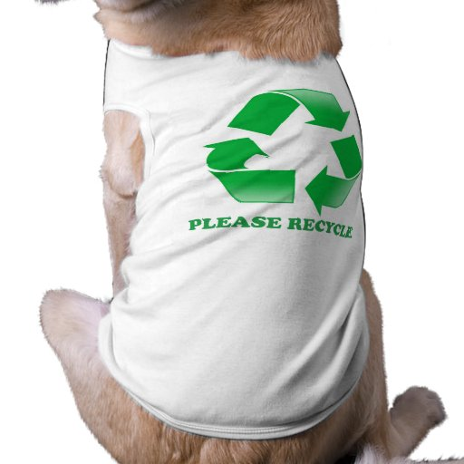 Please Recycle. Recycling Awareness. Go Green. Doggie Tshirt