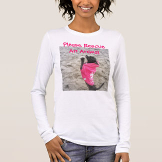 Please Rescue An Animal Long Sleeve T-Shirt